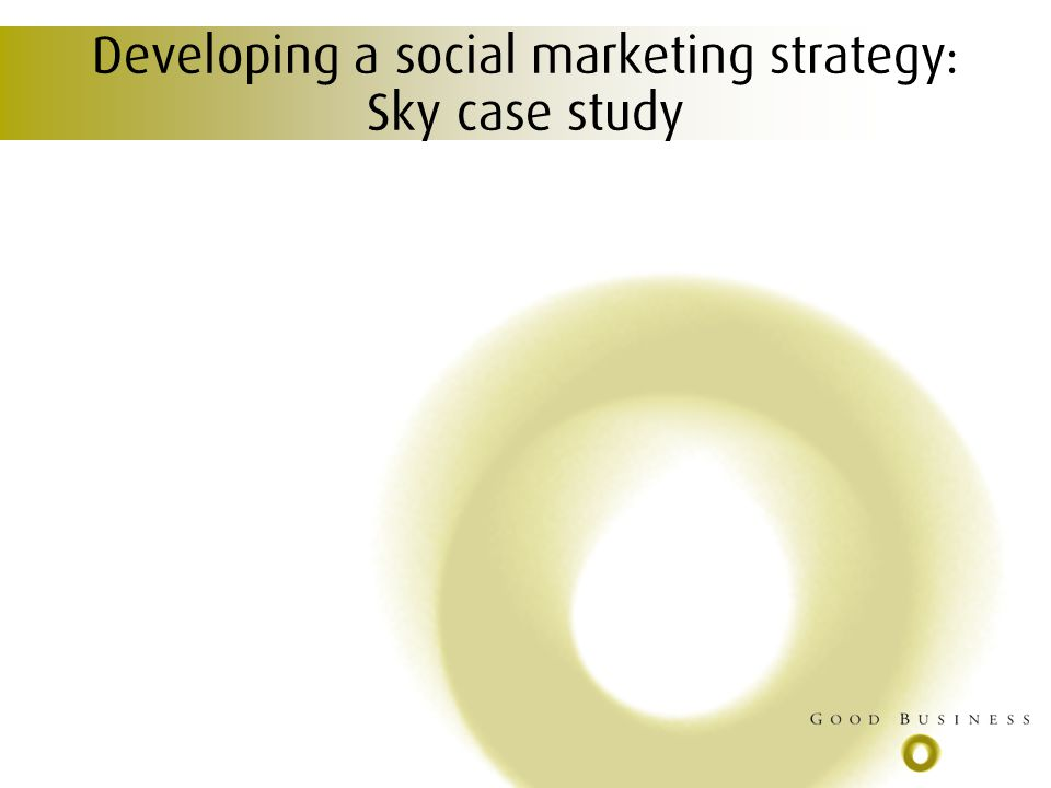 Developing a social marketing strategy: Sky case study