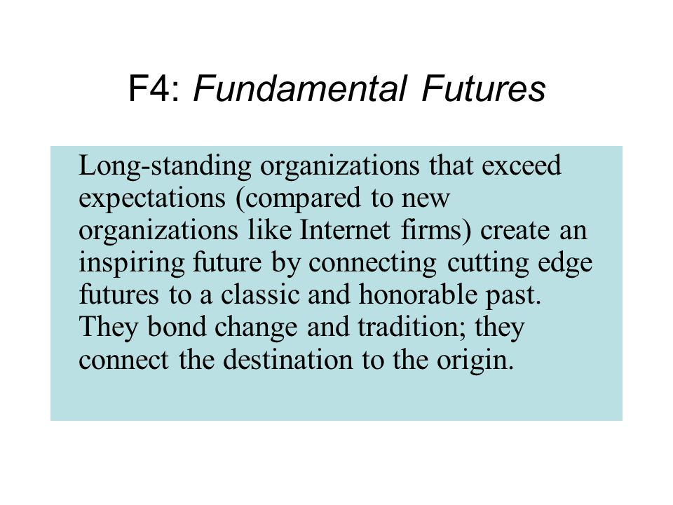 Long-standing organizations that exceed expectations (compared to new organizations like Internet firms) create an inspiring future by connecting cutting edge futures to a classic and honorable past.