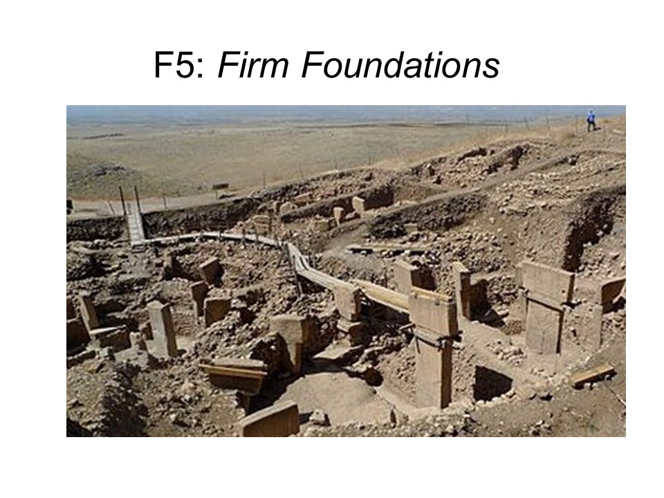 F5: Firm Foundations