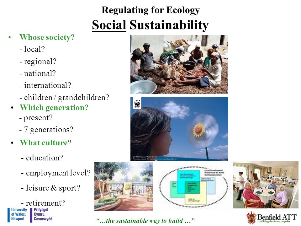 Regulating for Ecology Social Sustainability Whose society.