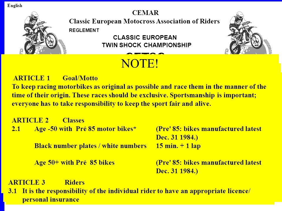 English CEMAR Classic European Motocross Association of Riders REGLEMENT CLASSIC EUROPEAN TWIN SHOCK CHAMPIONSHIP CETSC Version 2012 - 2014 ARTICLE 1Goal/Motto To keep racing motorbikes as original as possible and race them in the manner of the time of their origin.