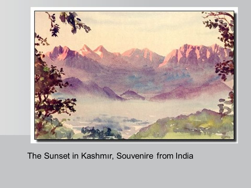 The Sunset in Kashmır, Souvenire from India