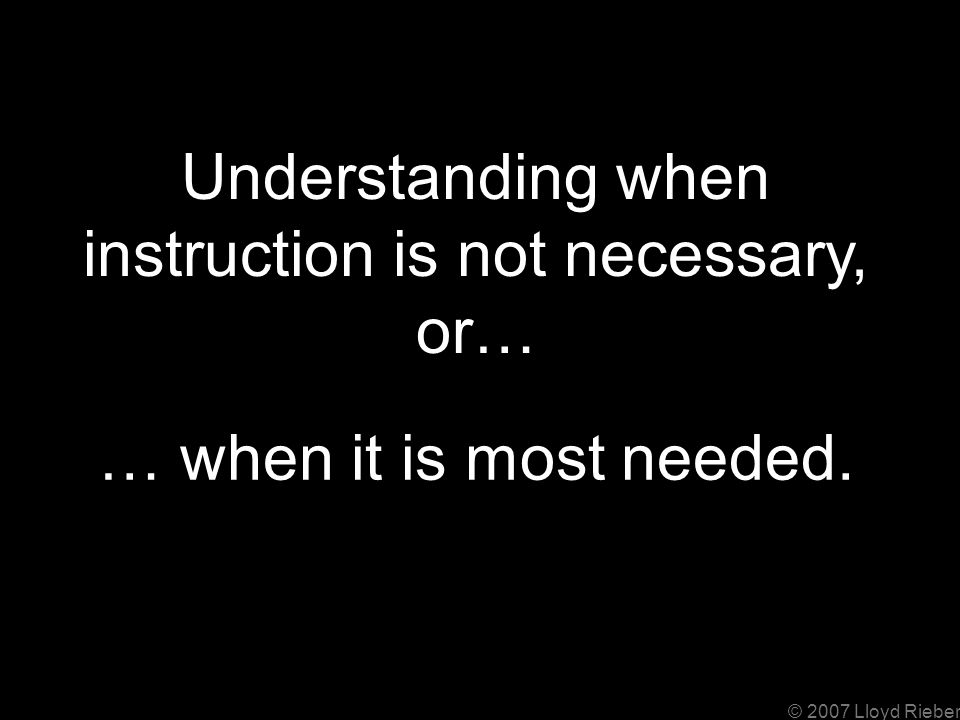 … when it is most needed. Understanding when instruction is not necessary, or…