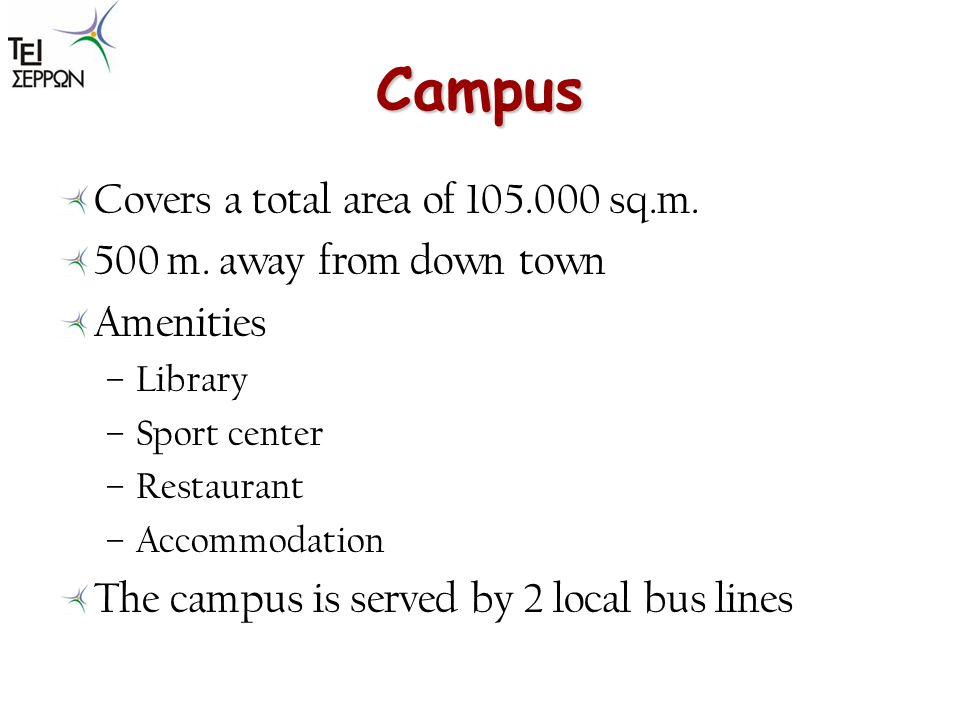 Campus Covers a total area of 105.000 sq.m. 500 m.