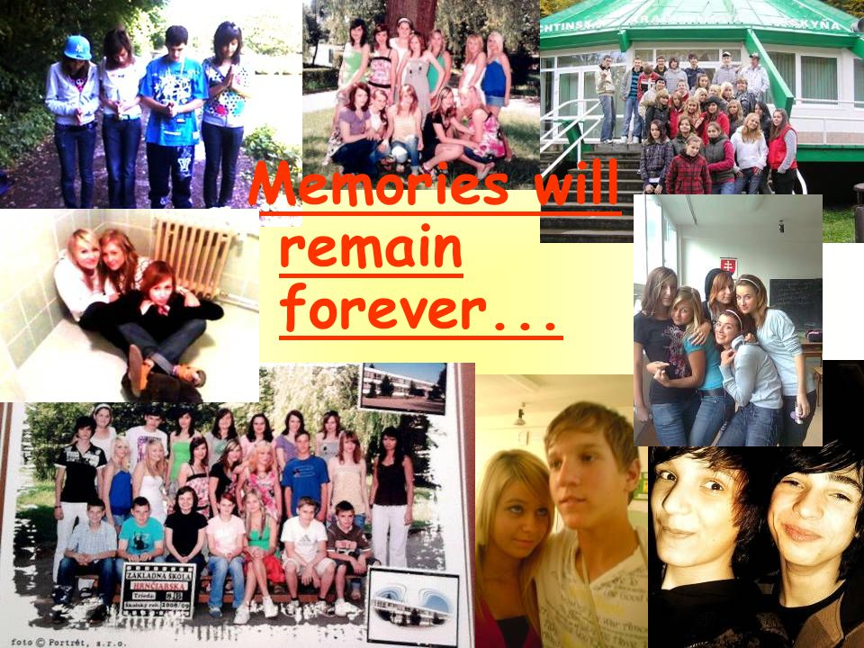 Memories will remain forever...