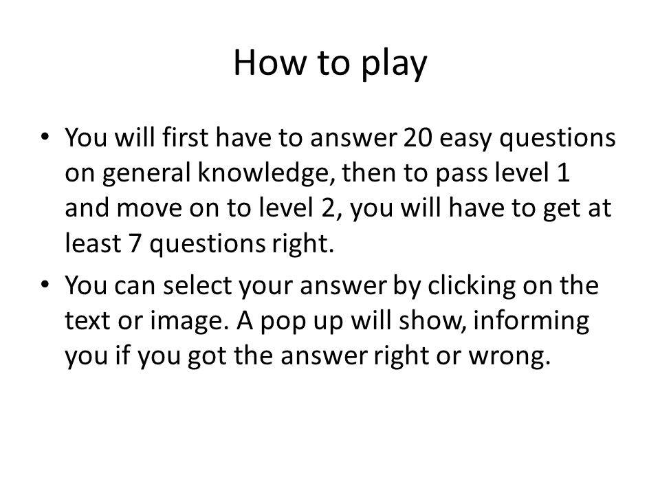 My quiz template Start gameHow to play  You will first have to