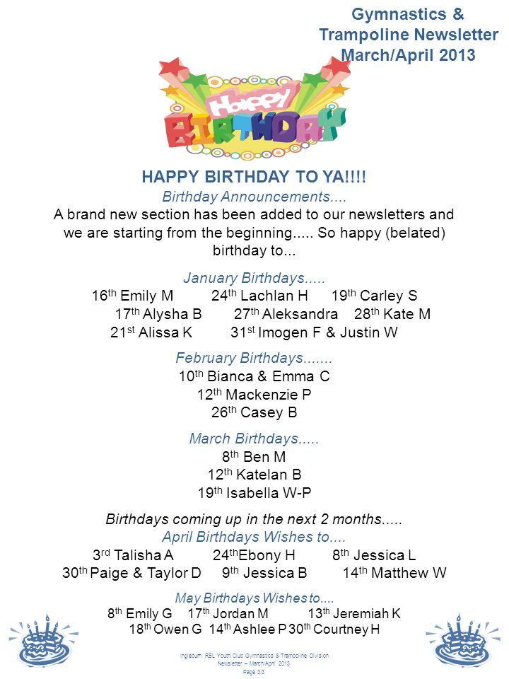 Gymnastics & Trampoline Newsletter March/April 2013 HAPPY BIRTHDAY TO YA!!!.