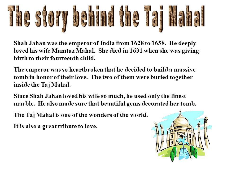 At about the same time the pilgrims were landing at Plymouth Rock, the Taj Mahal was built.