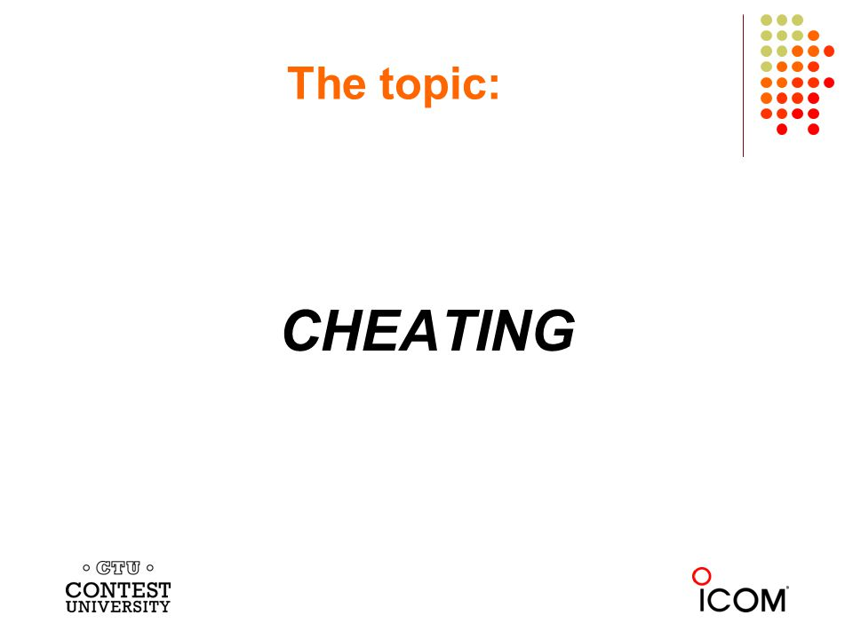 The topic: CHEATING