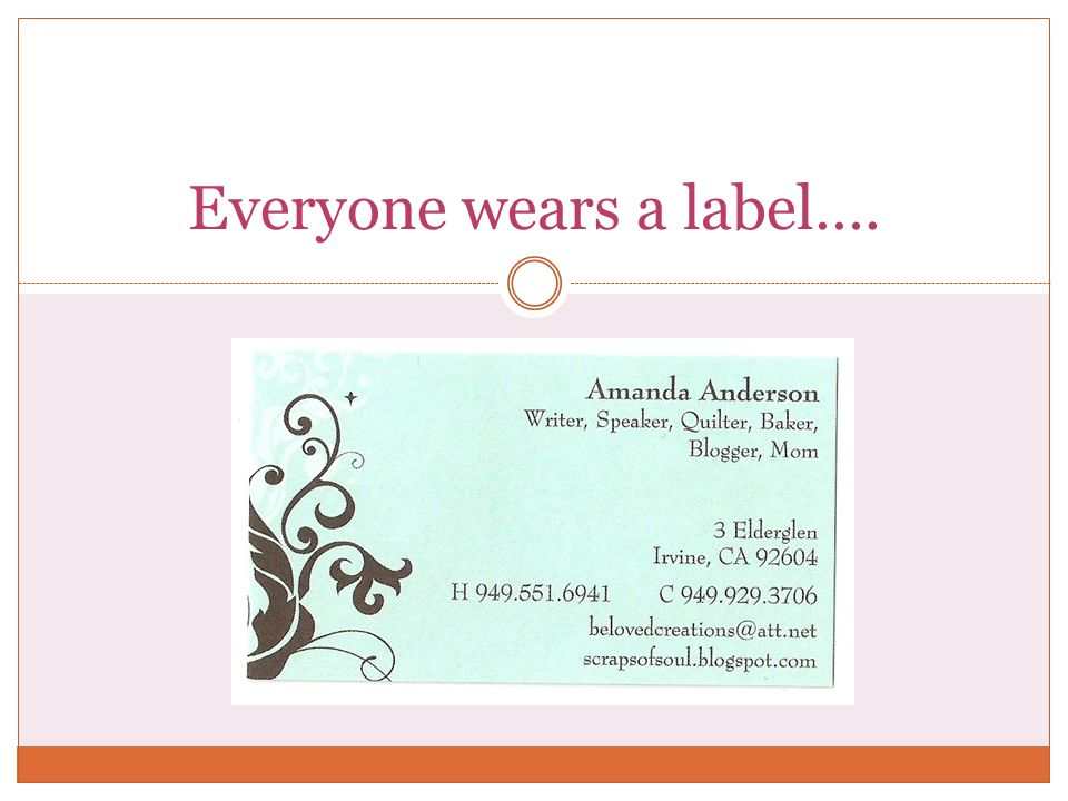 Everyone wears a label….
