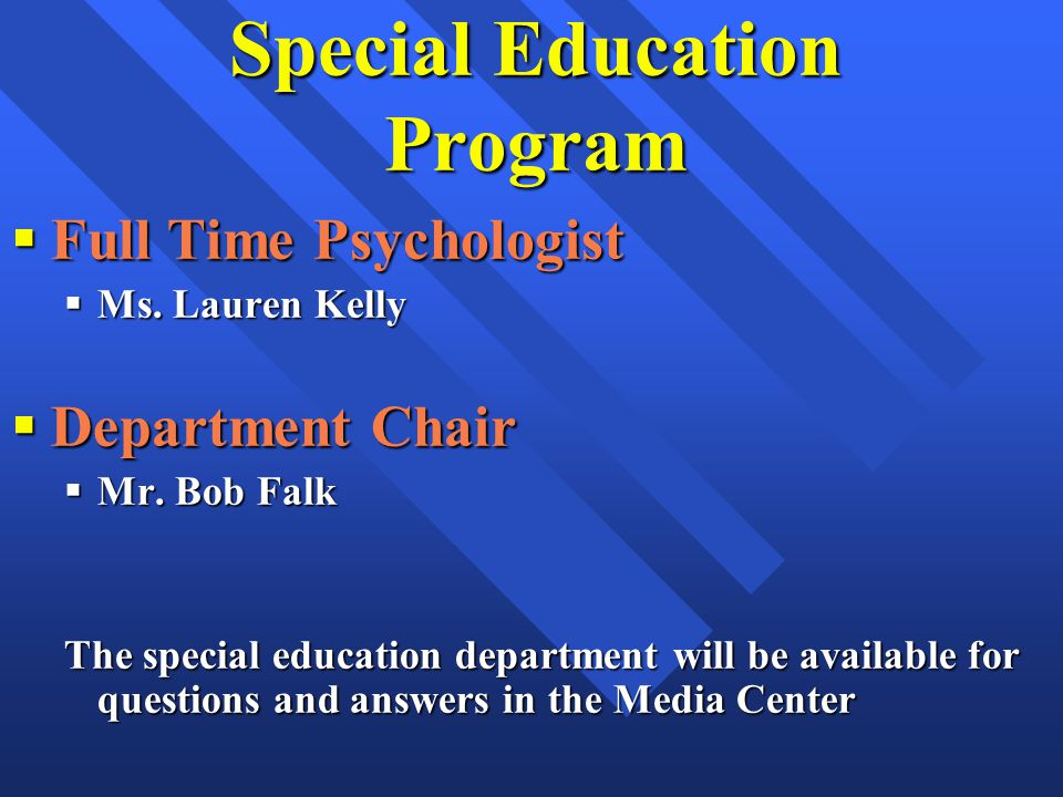 Special Education Program Full Time Psychologist Full Time Psychologist Ms.