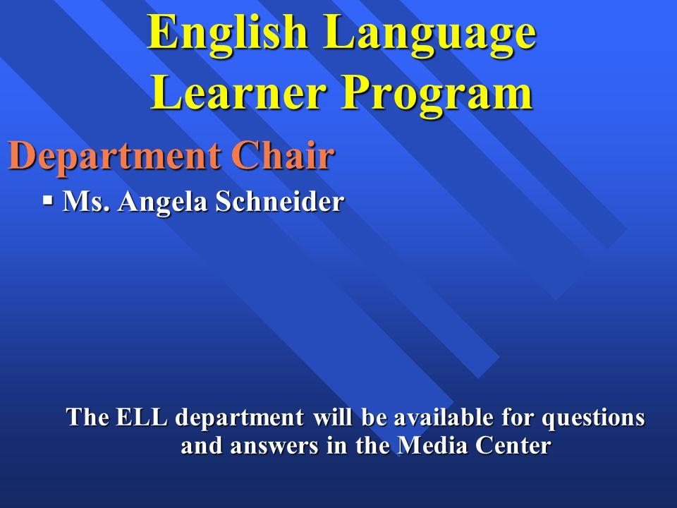English Language Learner Program Department Chair Ms.