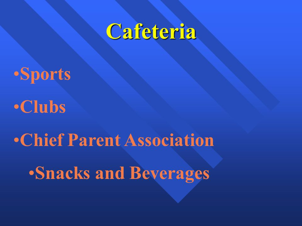 Cafeteria Sports Clubs Chief Parent Association Snacks and Beverages