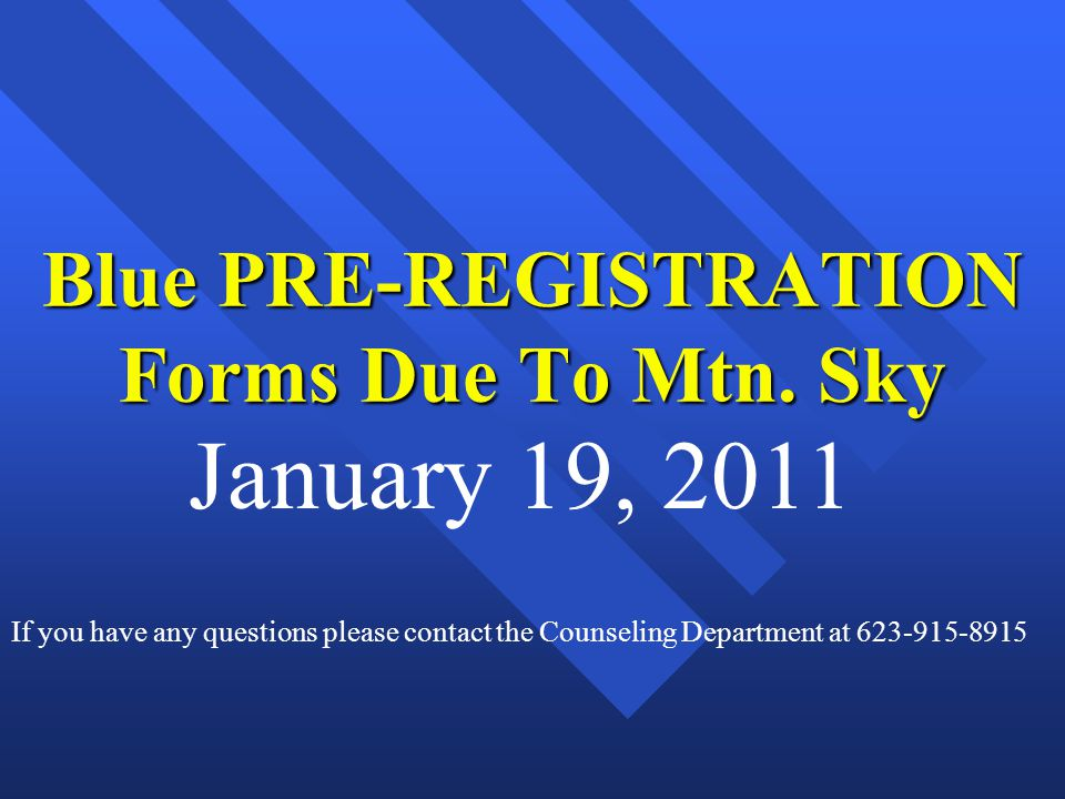 Blue PRE-REGISTRATION Forms Due To Mtn.