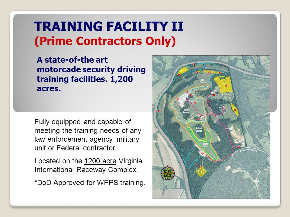 TRAINING FACILITY II (Prime Contractors Only) A state-of-the art motorcade security driving training facilities.