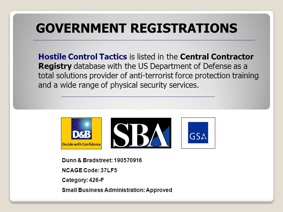 Hostile Control Tactics is listed in the Central Contractor Registry database with the US Department of Defense as a total solutions provider of anti-terrorist force protection training and a wide range of physical security services.