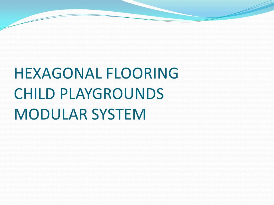 HEXAGONAL FLOORING CHILD PLAYGROUNDS MODULAR SYSTEM