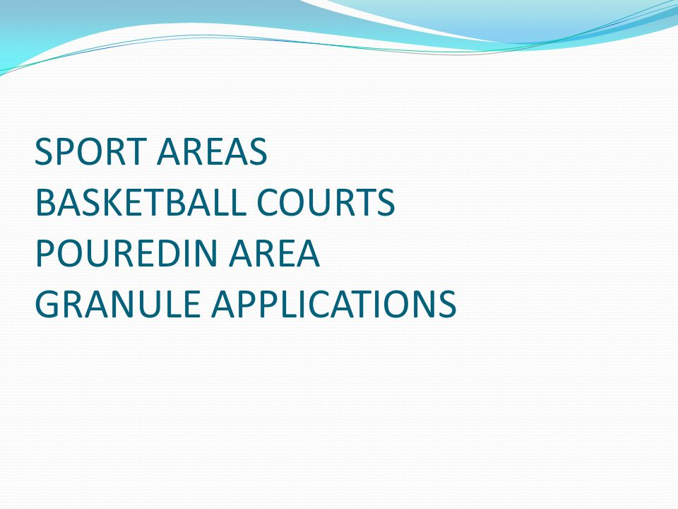 SPORT AREAS BASKETBALL COURTS POUREDIN AREA GRANULE APPLICATIONS