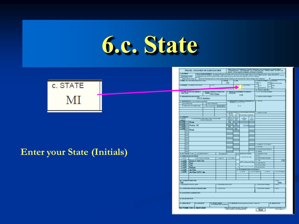 6.c. State Enter your State (Initials)