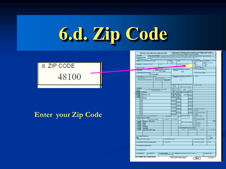 6.d. Zip Code Enter your Zip Code