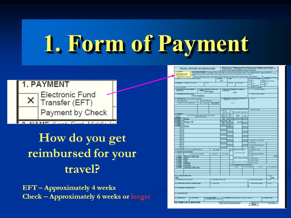 1. Form of Payment How do you get reimbursed for your travel.