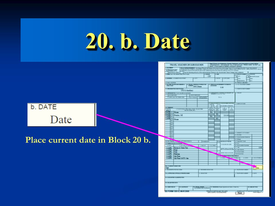 20. b. Date Place current date in Block 20 b.