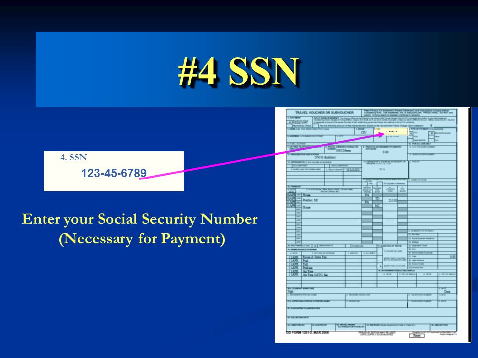 4. SSN 123-45-6789 Enter your Social Security Number (Necessary for Payment) #4 SSN