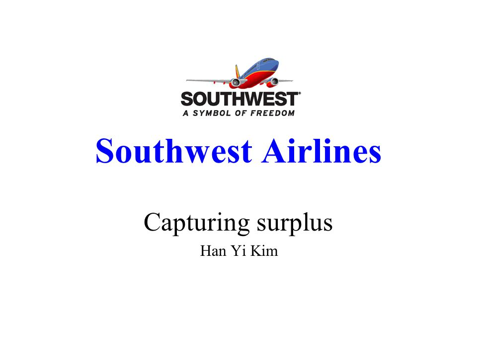 Southwest Airlines Capturing surplus Han Yi Kim