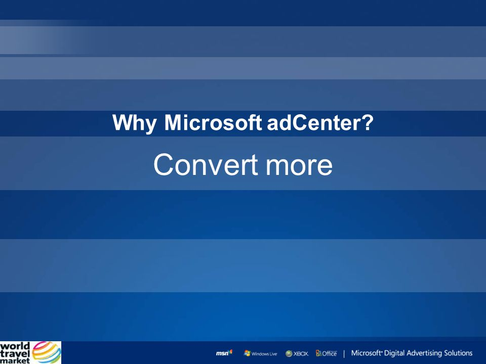 Convert more Why Microsoft adCenter