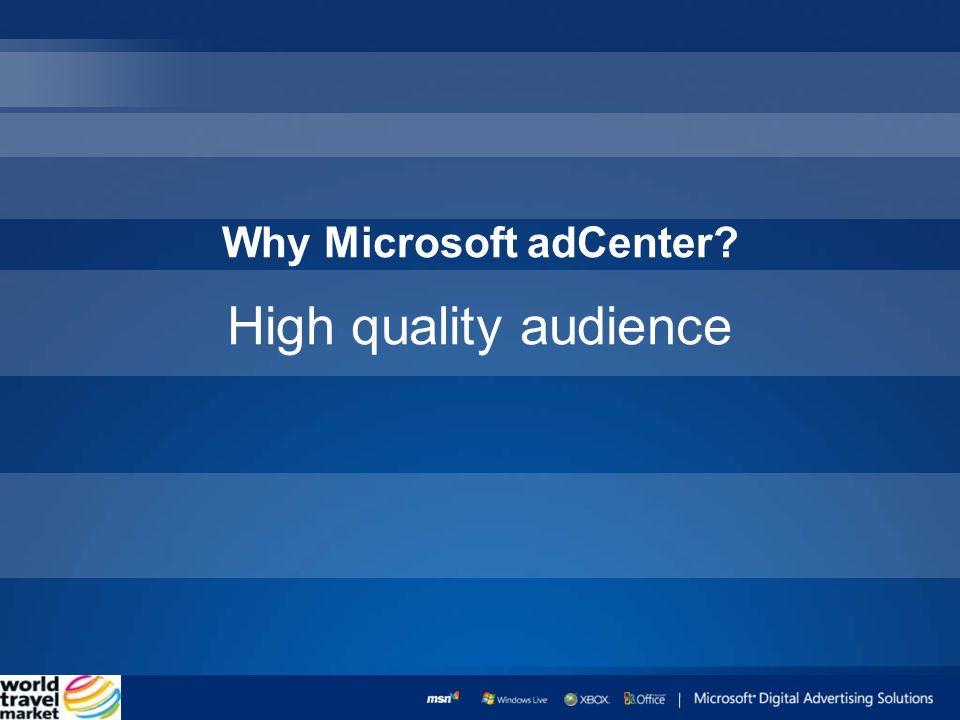 High quality audience Why Microsoft adCenter