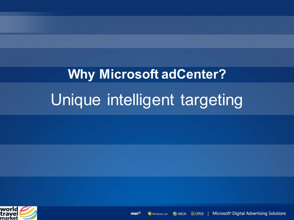 Unique intelligent targeting Why Microsoft adCenter