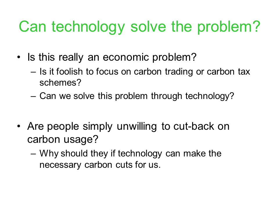 Can technology solve the problem. Is this really an economic problem.