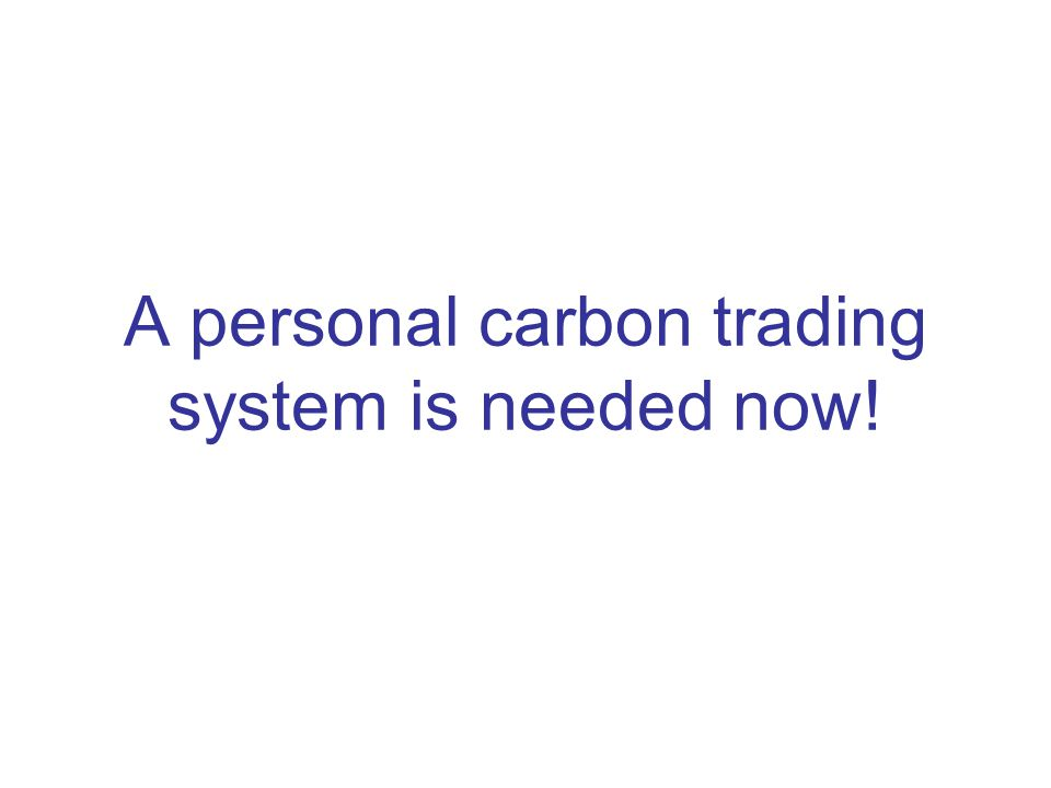 A personal carbon trading system is needed now!