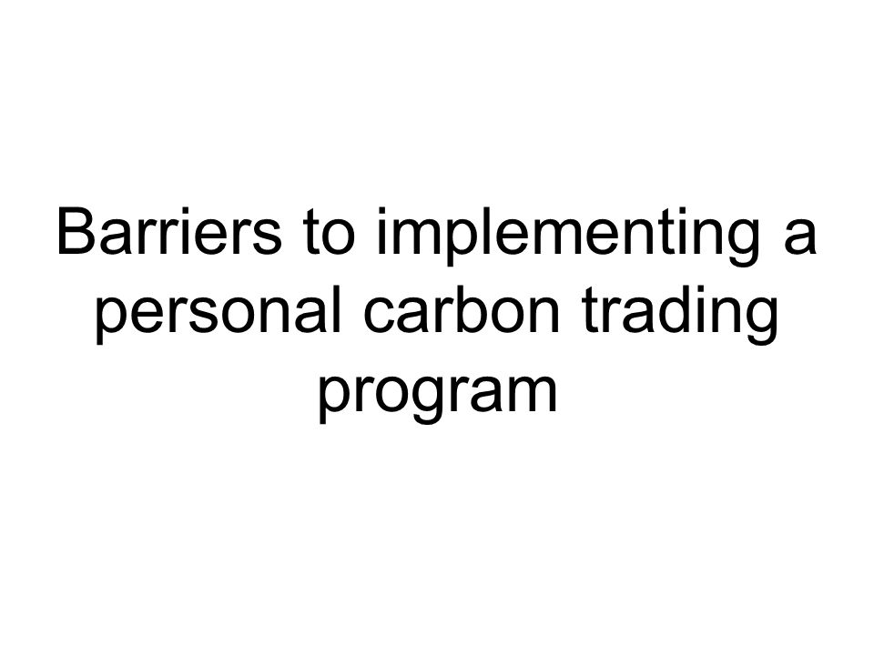 Barriers to implementing a personal carbon trading program