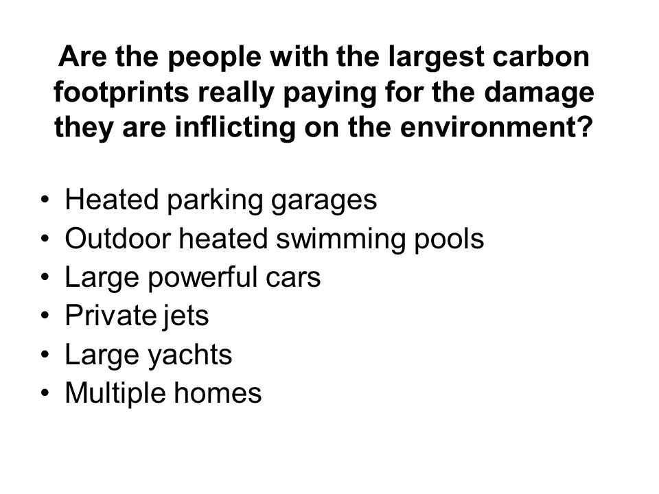 Are the people with the largest carbon footprints really paying for the damage they are inflicting on the environment.