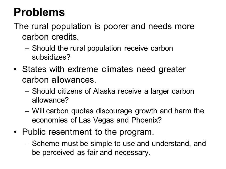 Problems The rural population is poorer and needs more carbon credits.
