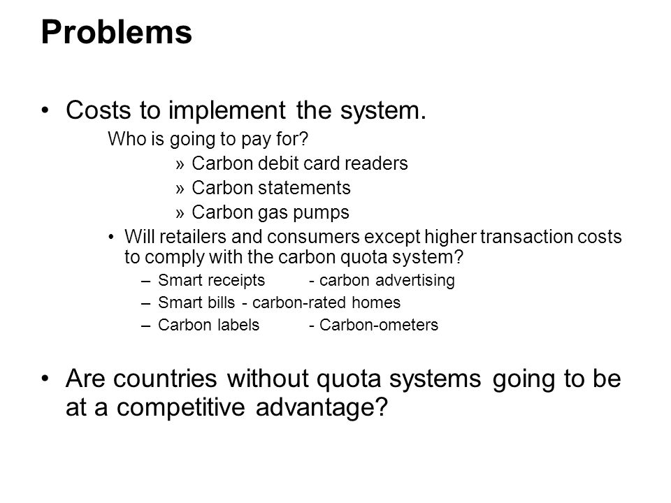 Problems Costs to implement the system. Who is going to pay for.
