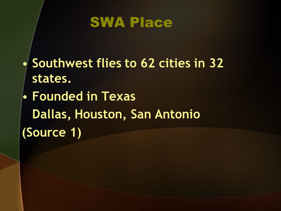 SWA Place Southwest flies to 62 cities in 32 states.