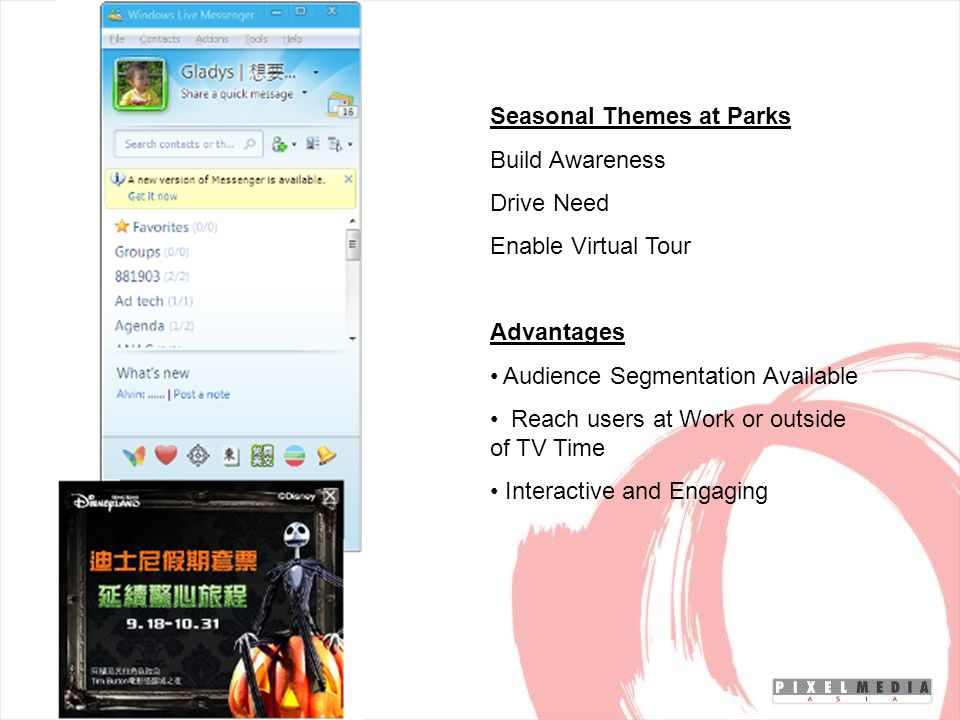 Seasonal Themes at Parks Build Awareness Drive Need Enable Virtual Tour Advantages Audience Segmentation Available Reach users at Work or outside of TV Time Interactive and Engaging