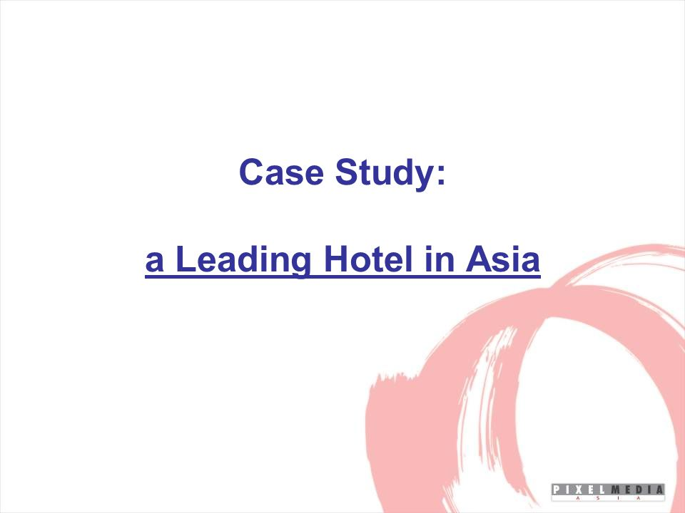 Case Study: a Leading Hotel in Asia