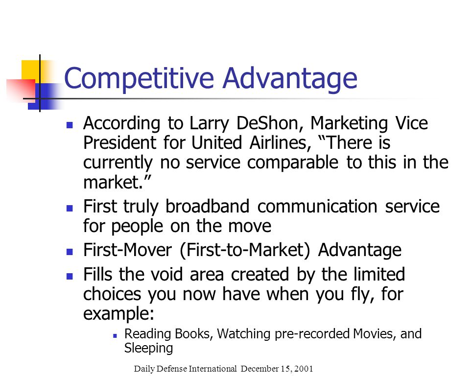 Competitive Advantage According to Larry DeShon, Marketing Vice President for United Airlines, There is currently no service comparable to this in the market.