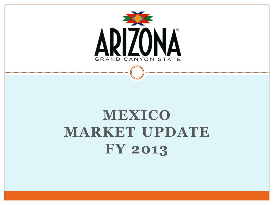 MEXICO MARKET UPDATE FY 2013