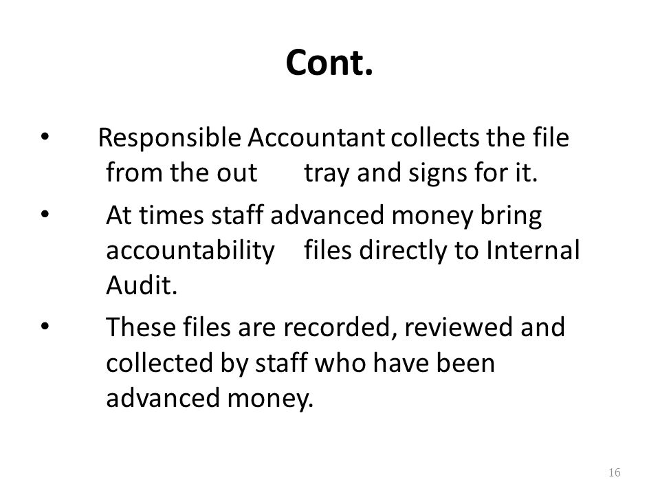 Cont. Responsible Accountant collects the file from the out tray and signs for it.
