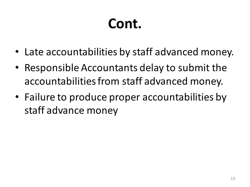 Cont. Late accountabilities by staff advanced money.
