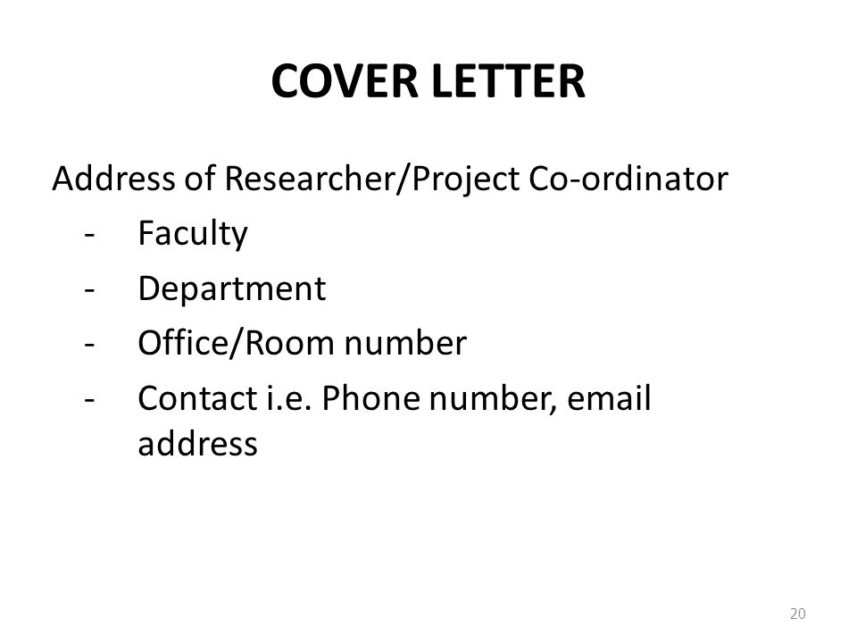 COVER LETTER Address of Researcher/Project Co-ordinator -Faculty -Department -Office/Room number -Contact i.e.