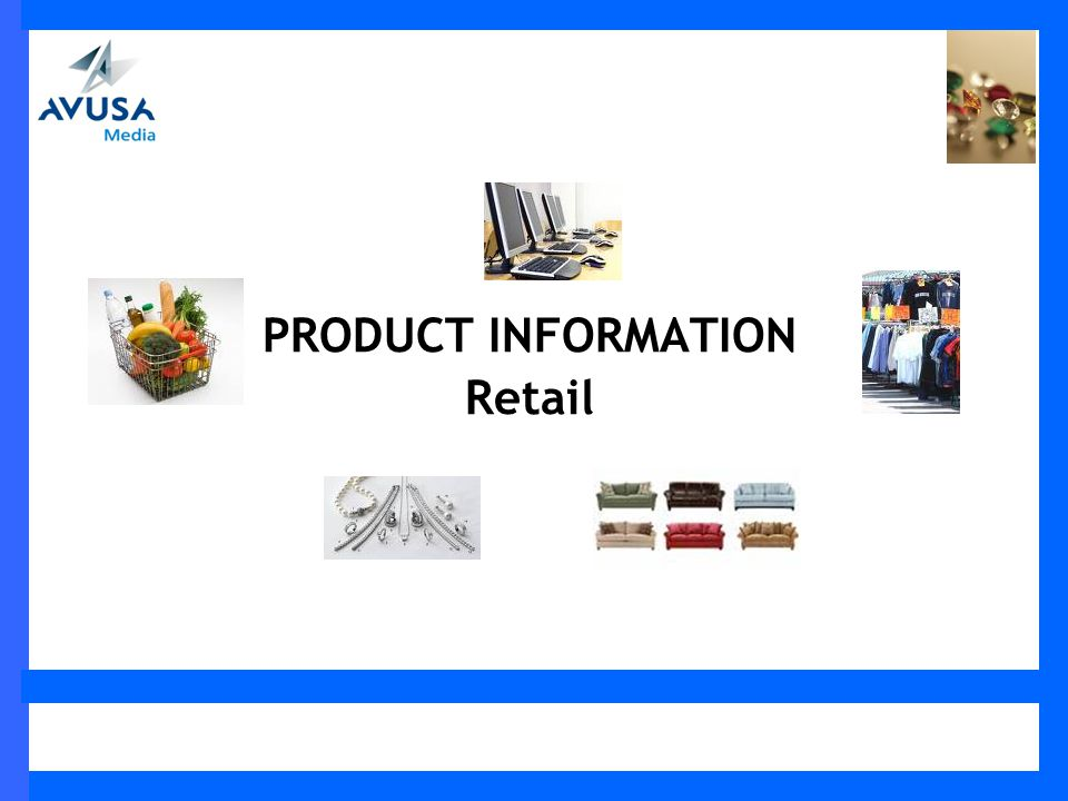 PRODUCT INFORMATION Retail