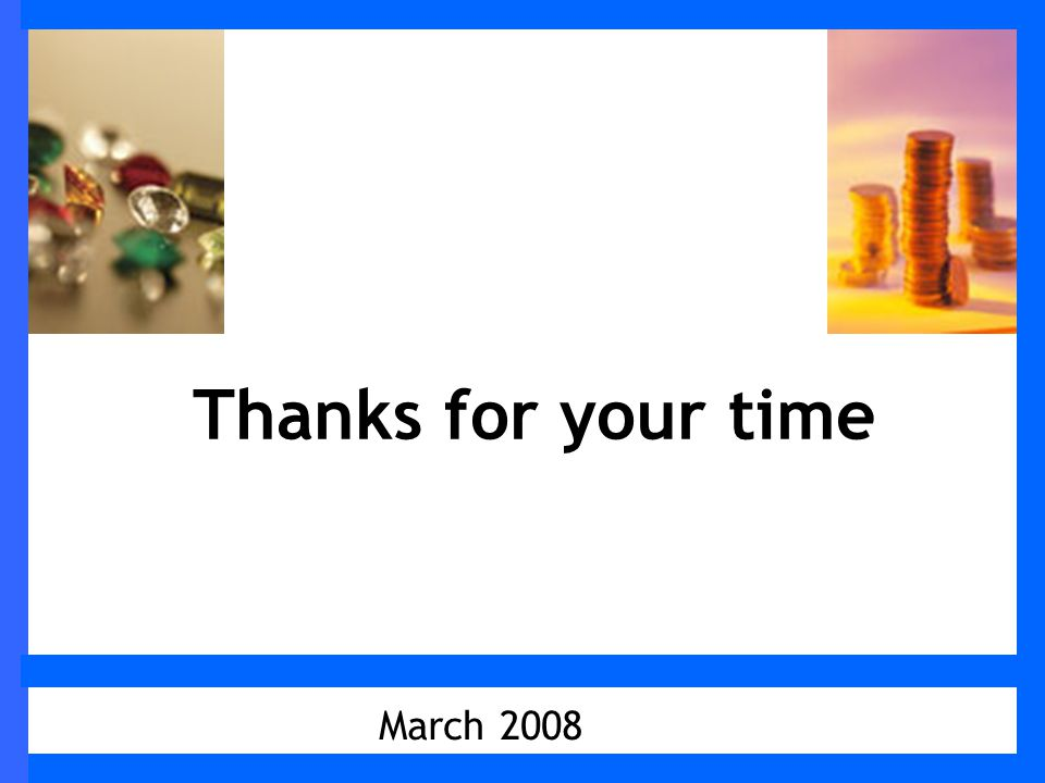 March 2008 Thanks for your time