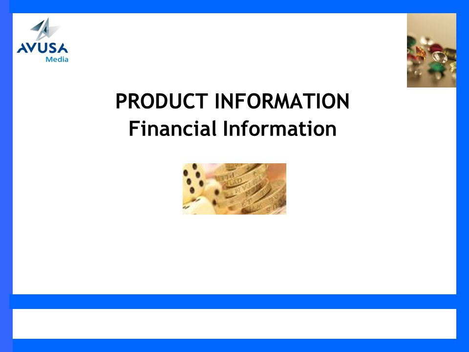 PRODUCT INFORMATION Financial Information