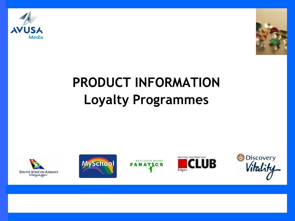 PRODUCT INFORMATION Loyalty Programmes