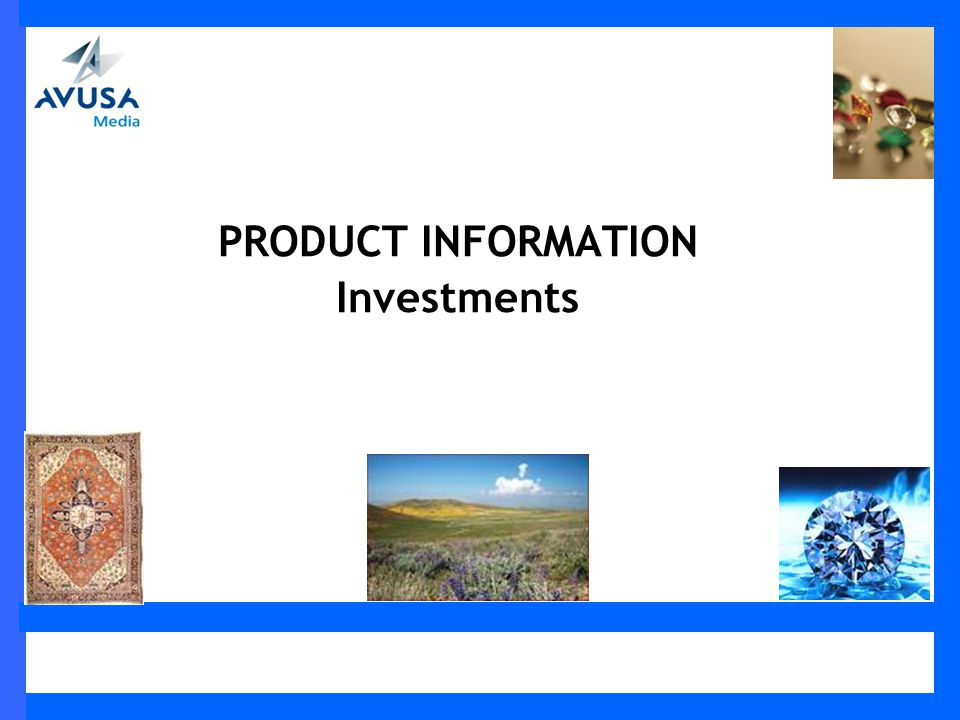 PRODUCT INFORMATION Investments
